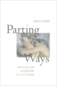 Parting Ways is a book to help individuals, families, professionals and communities searching for new ways to prepare for and celebrate the end of life.